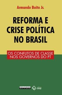 Reforma e crise politica no brasil - Armando Boito