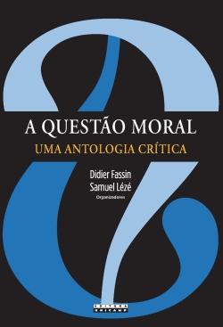 A questão moral - Uma antologia crítica