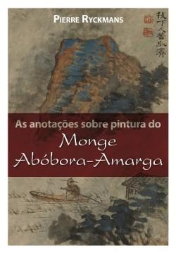 As anotações sobre pintura do Monge Abóbora-Amarga livro