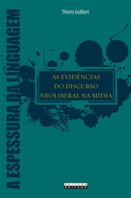 Capa_AS EVIDÊNCIAS DO DISCURSO NEOLIBERAL NA MÍDIA - 14 x 21 c